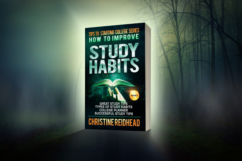 HOW TO IMPROVE STUDY HABITS BY CHRISTINE REIDHEAD