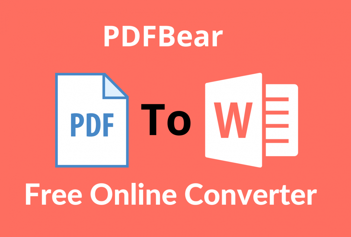 PDFBear PDF to Word: Work With The Best To Achieve Optimum Conversion