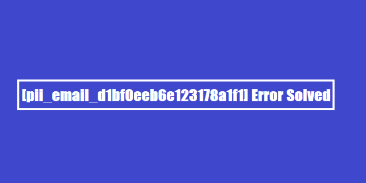 [pii_email_d1bf0eeb6e123178a1f1] Error Solved