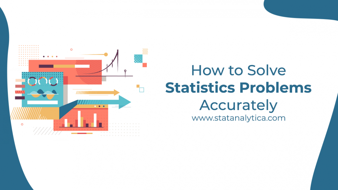 How to Solve Statistics Problems Accurately