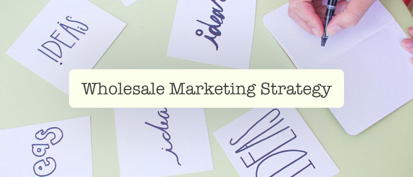 Brief discussion of wholesale strategies
