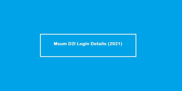 Msum D2l Login Details (Updated 2021)
