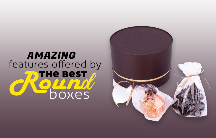 Amazing Features Offered by the Best Round Boxes