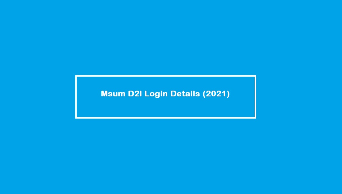 Msum D2l Login Details (Updated 2021)