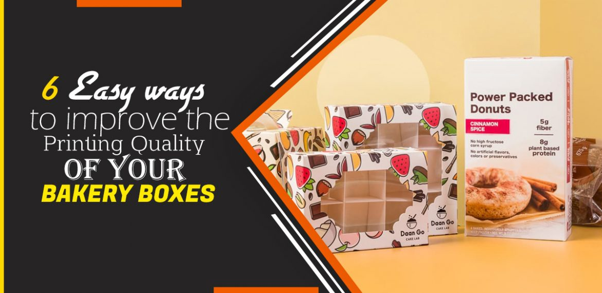 6 Easy ways to improve the Printing Quality of your Bakery Boxes