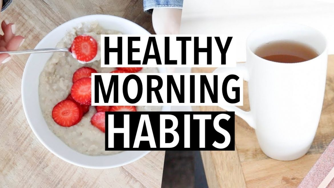Healthy Morning Habits to Kick-Start your Day Right