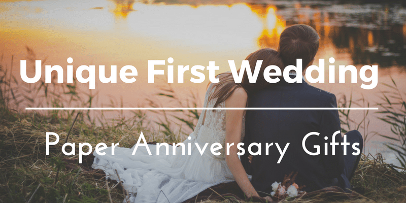 Unconventional Yet romantic Gift Ideas for first wedding anniversary