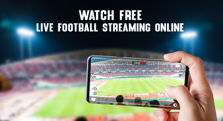 How can I watch live football on Windows?