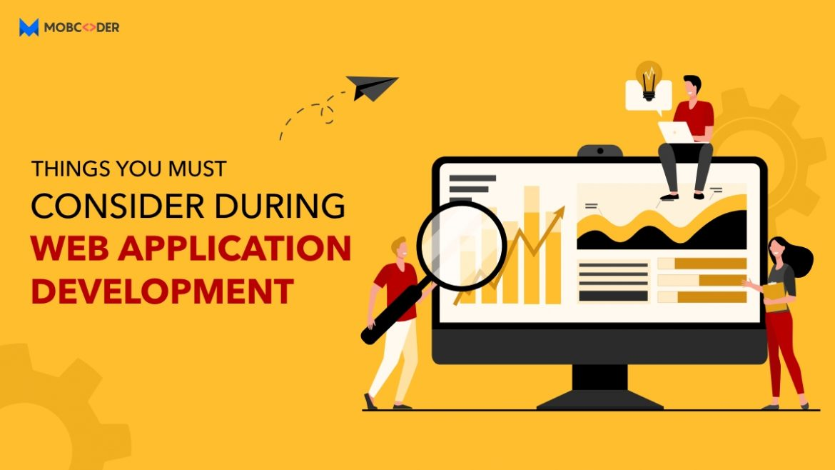 Things you must consider during Web Application Development